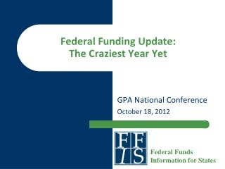 Federal Funding Update:  The Craziest Year Yet