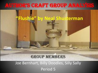 "Author's Craft Group Analysis  "" Flushie "" by Neal  Shusterman"
