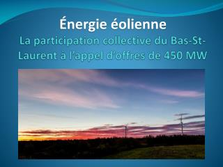 La participation collective du Bas-St-Laurent à l'appel d'offres de 450 MW