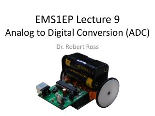 EMS1EP  Lecture  9 Analog  to Digital Conversion (ADC)