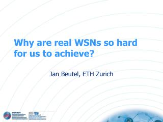 Why are real WSNs so hard for us to achieve?