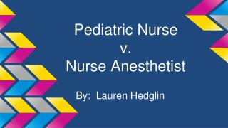 Pediatric Nurse  v. Nurse Anesthetist