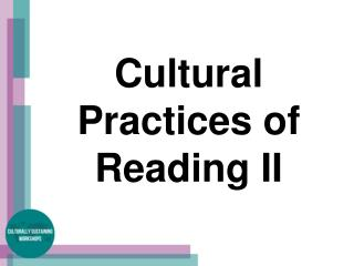 Cultural Practices of Reading II