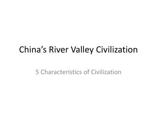 China's River Valley Civilization