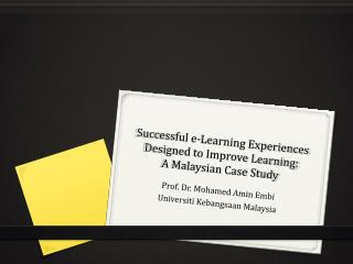 Successful e-Learning Experiences Designed to Improve Learning:  A Malaysian Case Study