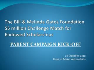 The Bill & Melinda Gates Foundation $5 million Challenge Match for Endowed Scholarships