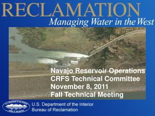 Navajo Reservoir Operations CRFS Technical Committee November 8 , 2011 Fall Technical Meeting