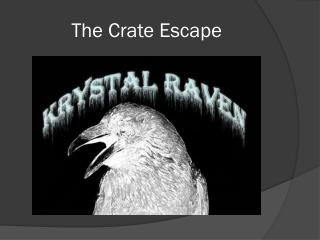 The Crate Escape