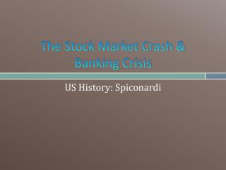 The Stock Market Crash & Banking Crisis