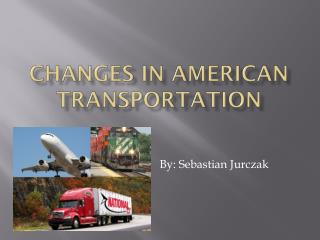 Changes in American Transportation