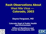 Rash Observations About West Nile Virus   Colorado, 2003