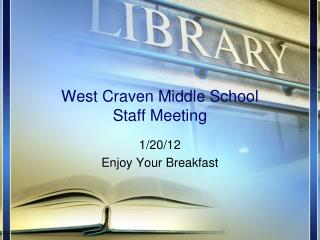 West Craven Middle School Staff Meeting