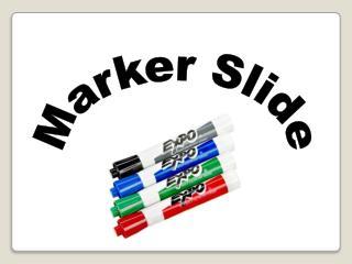 Marker Slide