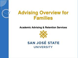 Advising Overview for Families Academic Advising & Retention Services