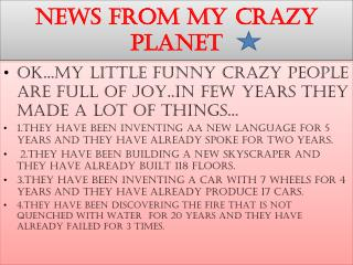 NEWS FROM MY CRAZY PLANET