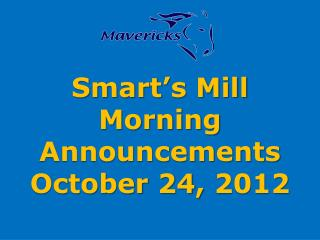 Smart's Mill Morning Announcements October 24, 2012