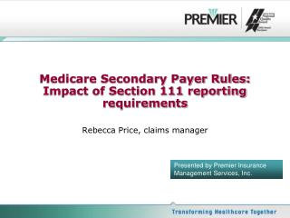 Medicare Secondary Payer Rules: Impact of Section 111 reporting requirements