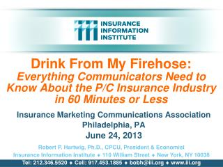 Insurance Marketing Communications Association Philadelphia, PA June 24, 2013