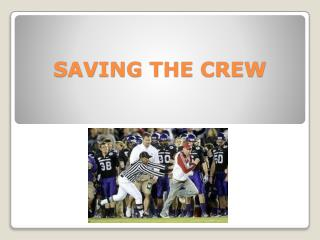 SAVING THE CREW