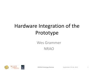 Hardware Integration of the Prototype