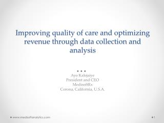 Improving quality of care and optimizing revenue through data collection and analysis