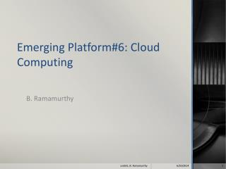 Emerging Platform#6: Cloud  Computing