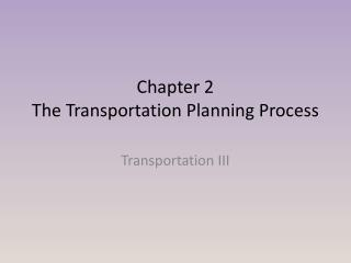 Chapter 2 The Transportation Planning Process