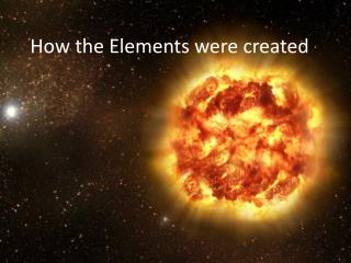 How the Elements were created