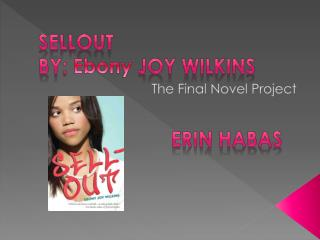 Sellout by:  Ebony  Joy Wilkins