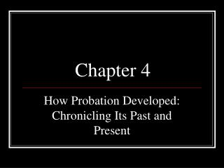 How Probation Developed: Chronicling Its Past and Present