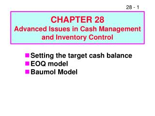 CHAPTER 28 Advanced Issues in Cash Management and Inventory Control