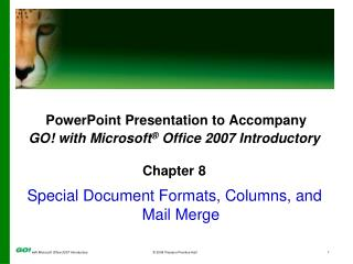 PowerPoint Presentation to Accompany GO! with Microsoft ®  Office 2007 Introductory Chapter 8