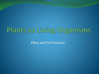 Plants as Living Organisms