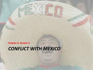 Conflict with  mexico