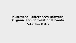 Nutritional Differences Between Organic and Conventional Foods