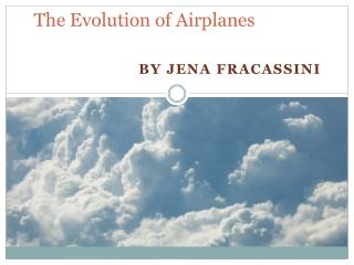 The Evolution of Airplanes