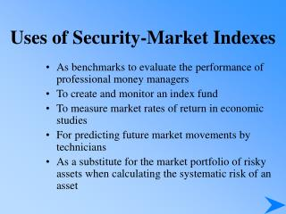 Uses of Security-Market Indexes