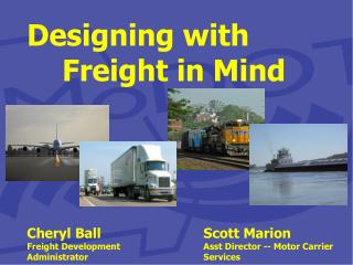 Designing with  Freight in Mind