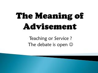 The Meaning of Advisement