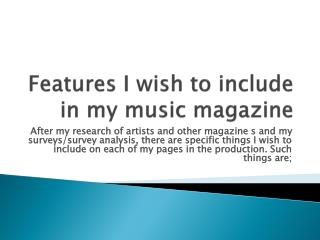 Features I wish to include in my music magazine