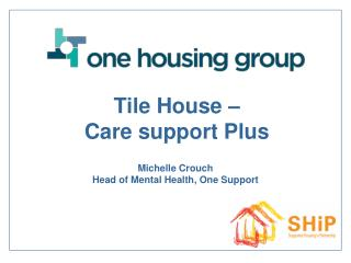 Tile House –  Care support Plus
