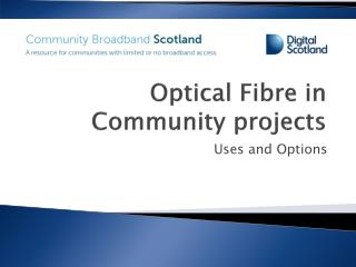 Optical Fibre in Community projects