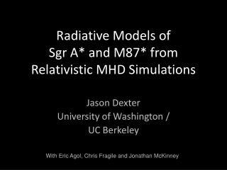 Radiative  Models of  Sgr  A* and M87* from Relativistic MHD Simulations