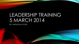 Leadership TRAINING  5 March 2014