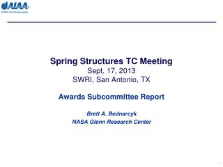 Spring Structures TC Meeting Sept. 17,  2013 SWRI, San Antonio, TX