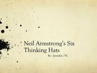 Neil  Armstrong's Six  Thinking Hats