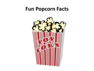 Fun Popcorn Facts