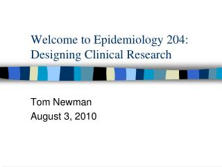 Welcome to Epidemiology 204: Designing Clinical Research