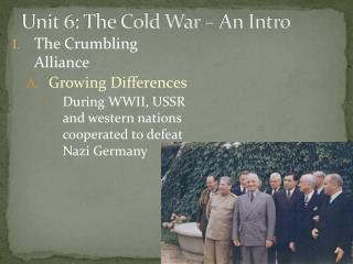 Unit 6: The Cold War  –  An Intro