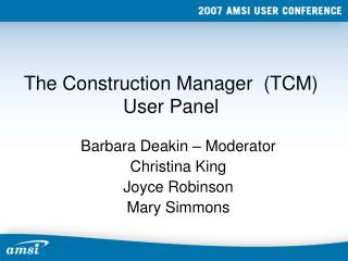 The Construction Manager  (TCM) User Panel